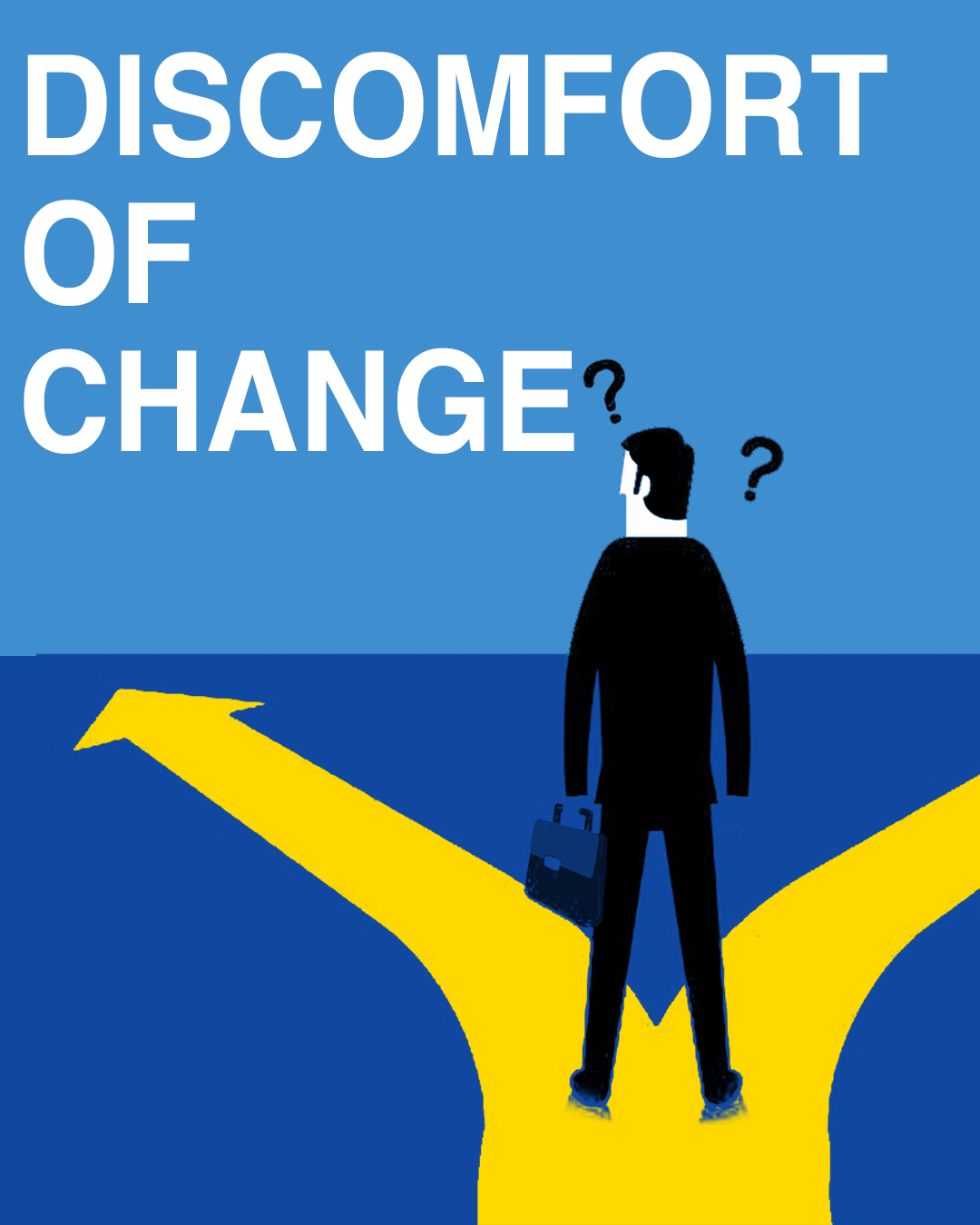 Discomfort of Change